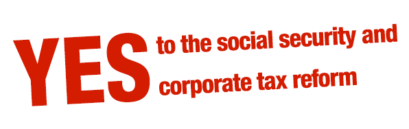YES to the social security and corporate tax reform